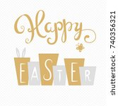 happy easter card. easter hand...   Shutterstock . vector #740356321