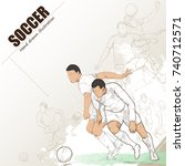 hand drawn soccer player. sport ... | Shutterstock .eps vector #740712571