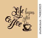lettering  quoter life begins... | Shutterstock .eps vector #740823025