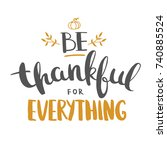 be thankful for everything.... | Shutterstock .eps vector #740885524