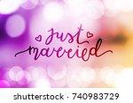 just married lettering  vector... | Shutterstock .eps vector #740983729