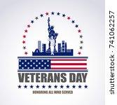 veterans day  honoring all who... | Shutterstock .eps vector #741062257