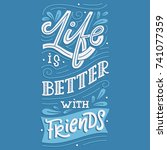 life is better with friends.... | Shutterstock .eps vector #741077359