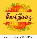 thanksgiving autumn background... | Shutterstock .eps vector #741180655