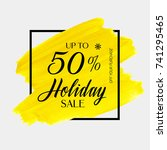 holiday sale up to 50  sign... | Shutterstock .eps vector #741295465