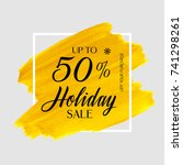 holiday sale up to 50  sign... | Shutterstock .eps vector #741298261