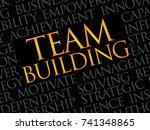 team building word cloud ... | Shutterstock . vector #741348865