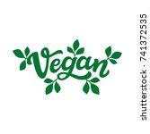 vegan. hand drawn lettering...   Shutterstock . vector #741372535