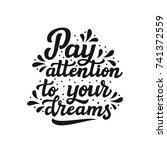 pay attention to your dreams....   Shutterstock . vector #741372559