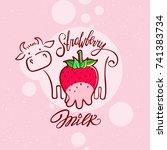 funny strawberry milk... | Shutterstock .eps vector #741383734