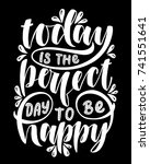 today is the perfect day to be... | Shutterstock .eps vector #741551641