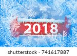2018 new year on ice frosted... | Shutterstock .eps vector #741617887