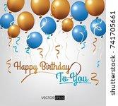 happy birthday vector... | Shutterstock .eps vector #741705661