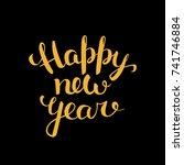 happy new year  handwritten... | Shutterstock .eps vector #741746884