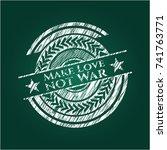 make love not war chalk emblem... | Shutterstock .eps vector #741763771