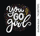 you go girl. feminism slogan... | Shutterstock .eps vector #741807091