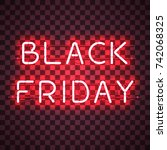 black friday neon sign isolated ... | Shutterstock .eps vector #742068325