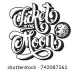 ticket to the moon. vector... | Shutterstock .eps vector #742087261
