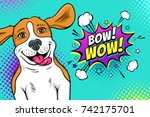 pop art dog face. funny happy... | Shutterstock .eps vector #742175701