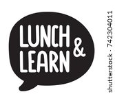 lunch and learn. vector hand... | Shutterstock .eps vector #742304011