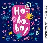ho ho ho sketch style.... | Shutterstock .eps vector #742308961