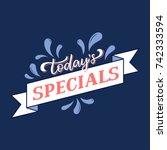 today's specials menu board.... | Shutterstock .eps vector #742333594