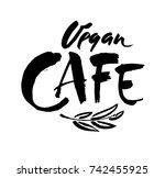 vegan hand written calligraphy... | Shutterstock .eps vector #742455925
