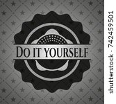 do it yourself dark emblem.... | Shutterstock .eps vector #742459501