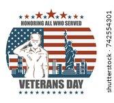 veterans day  honoring all who... | Shutterstock . vector #742554301
