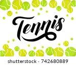 hand drawn tennis lettering... | Shutterstock .eps vector #742680889