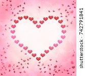love valentines background... | Shutterstock . vector #742791841