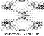 abstract halftone dotted grunge ... | Shutterstock .eps vector #742802185