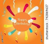 happy birthday vector design...   Shutterstock .eps vector #742869637