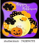 happy halloween greeting... | Shutterstock .eps vector #742894795