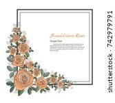 flower frame of rose. drawing...   Shutterstock .eps vector #742979791