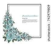 flower frame of rose. drawing... | Shutterstock .eps vector #742979809