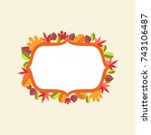 leaves border  colorful fall...   Shutterstock .eps vector #743106487