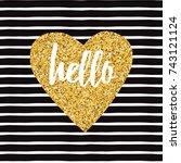hand drawn gold sparkle heart ... | Shutterstock .eps vector #743121124