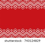 knitted christmas red and white ... | Shutterstock .eps vector #743124829