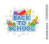 back to school vector design... | Shutterstock .eps vector #743393524