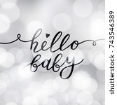 hello baby  vector lettering ... | Shutterstock .eps vector #743546389
