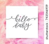 hello baby  vector lettering ... | Shutterstock .eps vector #743546959
