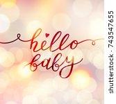 hello baby  vector lettering ... | Shutterstock .eps vector #743547655