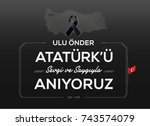 november 10    ataturk death... | Shutterstock .eps vector #743574079