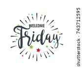 welcome friday   fireworks  ... | Shutterstock .eps vector #743712595
