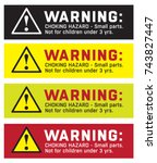 warning sticker  choking hazard ... | Shutterstock .eps vector #743827447
