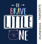 be brave little one slogan and... | Shutterstock .eps vector #743935975