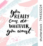you really can do whatever you... | Shutterstock .eps vector #744332224