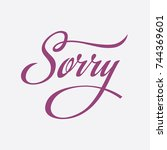 sorry calligraphy hand drawn... | Shutterstock .eps vector #744369601