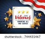 veterans day greeting... | Shutterstock .eps vector #744431467